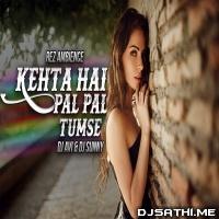 Kehta Hai Pal Pal (Remix) - DJ AVI x DJ Sunny Poster