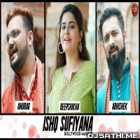 Ishq Sufiyana Bollywood Mashup (Romantic Love Songs) - Anurag, Abhishek x Deepshikha Poster