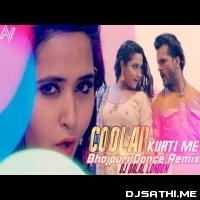 Coolar Kurti Me (Bhojpuri Dance Mix) Dj Dalal London Poster
