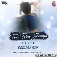 Tera Ban Jaunga - Deejay Rax Remix Poster