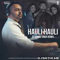 HAULI HAULI (Remix) - DJ Anmol Singh Poster