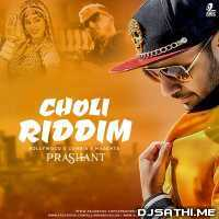 Choli Riddim (Mashup) - DJ Prashant Poster