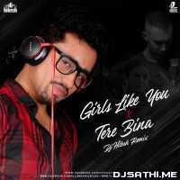 Girls Like You X Tere Bina (Mashup) - DJ Hitesh Poster