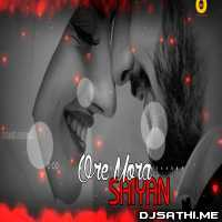 Ore Mora Saiyan (Love Remix) Dj Cross x Dj Ps Poster