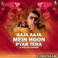 Aaja Aaja Mein Hoon Pyar Tera (Remix) - DJ SUE aka SUSHEIN Poster
