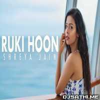 Ruka hoon (Female version) Shreya Jain Poster