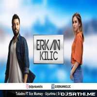 Taladro FT Ece Mumay - (Ucurtma) Erkan KILIC Remix Poster