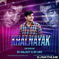 Khal Nayak (EDM Tapor Remix) - Dj Galaxy Ft.Dj Liku Poster
