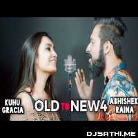 Old to New 4 - KuHu Gracia Ft. Abhishek Raina Poster