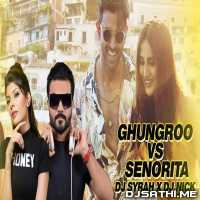 Ghungroo Vs Senorita (Remix) - DJ Syrah x DJ Nick Poster