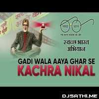 Gari Wala Aaya Ghar Se Kachra Nikal (Hard Dance Remix) - Dj Santo Poster
