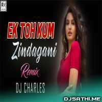 Ek Toh Kum Zindagani Remix - DJ Charles Poster
