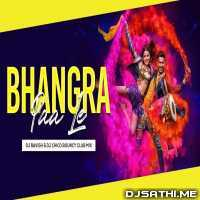 Bhangra Paa Le Aaja Aaja (New X Old Club Mix) DJ Ravish n DJ Chico Poster
