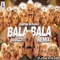 Bala Bala Shaitan Ka Saala (Remix) - DJ Jazzy Poster