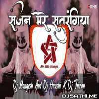 Sajan Mere Satrangiya Remix (EDM Mix) Dj Mangesh n Dj Hrushi X Dj Imran Solapur Poster