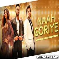 Naah Goriye   Bala (Reggaeton Mix) - DJ Ravish n DJ Chico Poster