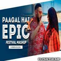 Paagal X Epic Badshah X Sandro Silva n Quintino (Festival Mashup) DJ Ravish n DJ Chico Poster