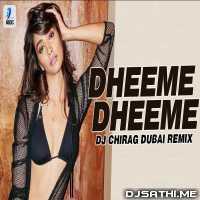Dheeme Dheeme (Remix) DJ Chirag Dubai Poster