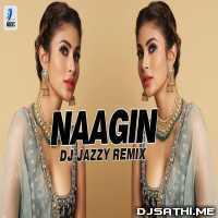 Naagin Din Gin Gin Gin (Remix) - DJ Jazzy Poster