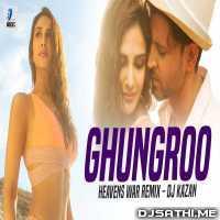 Ghungroo (Heavens War Remix) - DJ Kazan Poster