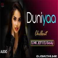 Duniyaa (Chillout Mix) DJ MR.JE3T X DJ Gravity Poster