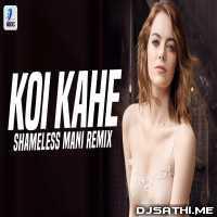 Koi Kahe (Remix) Shameless Mani Poster
