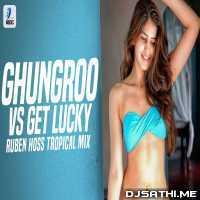 Ghungroo X Get Lucky (Tropical Mix) - Ruben Hoss Poster