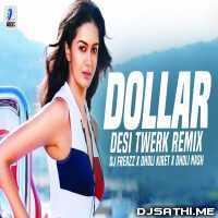 DOLLAR (Desi Twerk Remix) - DJ Freazz X Dholi Kiret X Dholi Nash Poster
