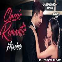 Classic Romantic Mashup - Gurashish Singh Ft.Shreya Jain Poster