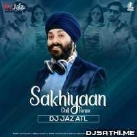 Sakhiyaan (Remix) - DJ Jaz Atl Poster