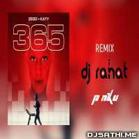 Zedd Ft Katy Perry - 365 (Remix) - DJ Rahat n DJ Pinku Poster