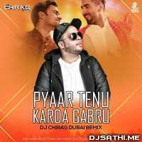 Pyaar Tenu Karda Gabru (Remix) - DJ Chirag Dubai Poster