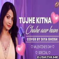 Tujhe Kitna Chahein Aur Hum Cover Diya Ghosh Poster