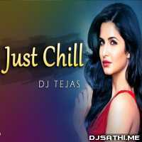 Just Chill Remix - DJ Tejas Poster