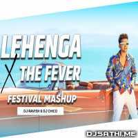 Lehanga X The Fever (Festival Mashup) - DJ Ravish n DJ Chico Poster