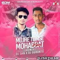 Mujhe Tumse Mohabbat Hai (Remix) DJ SHN ft DJ Duronto Poster