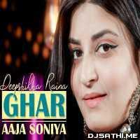 Ghar Aaja Soniya - Deepshikha Raina Poster