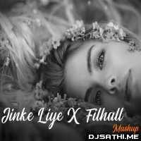 Jinke Liye x Filhall Mashup (Chillout Remix) - Aftermorning Poster