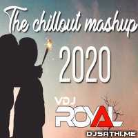 The Chillout Mashup 2020 - VDj Royal Poster