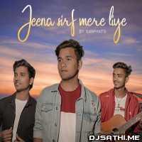 Jeena Sirf Mere Liye (Refix Version) - Rawmats Poster