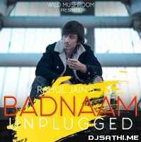 Badnaam Unplugged - Rahul Jain Poster