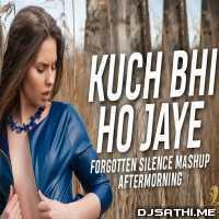 Kuch Bhi Ho Jaye (Forgotten Silence Mashup) Aftermorning Poster