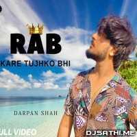 Rab Kare Tujhko Bhi Pyaar Hojaye (EDM Version) Darpan Shah Poster