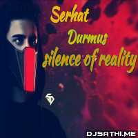 Silence Of Reality - Serhat Durmus Poster