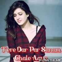 Tere Dar Par Sanam Chale Aaye - Kumar Sanu Poster