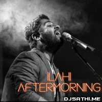 Ilahi (Deep Mashup) - Aftermorning Poster