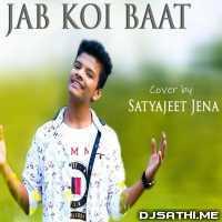 Jab Koi Baat Bigad Jaye - Satyajeet Jena Poster