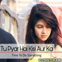 Tu Pyar Hai Kisi Aur Ka Cover - Sampreet Dutta Poster