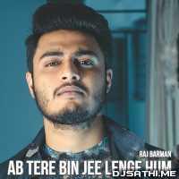 Ab Tere Bin Jee Lenge Hum Cover - Raj Barman Poster