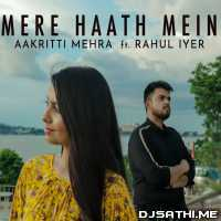 Mere Haath Mein - Aakritti Mehra Poster